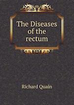 The Diseases of the Rectum af Richard Quain
