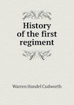 History of the First Regiment af Warren Handel Cudworth