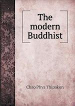 The Modern Buddhist af Chao Phya Thipakon