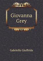 Giovanna Grey af Gabriello Giuffrida