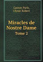 Miracles de Nostre Dame Tome 2 af Gaston Paris