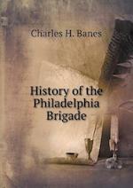 History of the Philadelphia Brigade