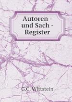 Autoren - Und Sach - Register af G. C. Wittstein