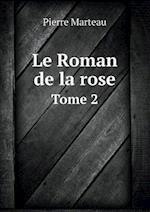 Le Roman de La Rose Tome 2