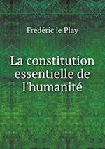 La Constitution Essentielle de L'Humanite af Frederic Le Play