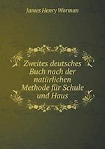 Zweites Deutsches Buch Nach Der Naturlichen Methode Fur Schule Und Haus