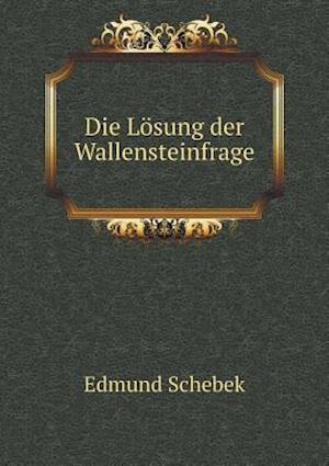 Die Losung Der Wallensteinfrage