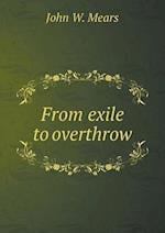From exile to overthrow af John W. Mears