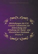 Mittheilungen Der K.K. Central-Commission Zur Erforschung Und Erhaltung Der Kunst- Und Historischen Denkmale Jahrgang 18 af K. K. Zentral-Kommission Fur E Denkmale, Karl Lind