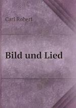 Bild Und Lied af Carl Robert