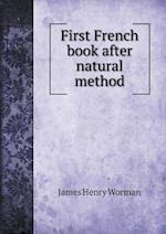 First French Book After Natural Method af James Henry Worman