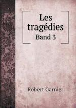 Les Tragedies Band 3
