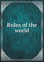 Rules of the World af William Ingraham Chase