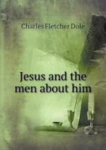 Jesus and the men about him