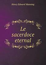Le Sacerdoce Eternal af Henry Edward Manning