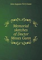 Memorial sketches of Doctor Moses Gunn af Jane Augusta Terry Gunn