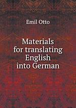Materials for Translating English Into German af Emil Otto