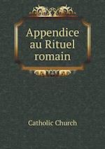 Appendice Au Rituel Romain af Catholic Church