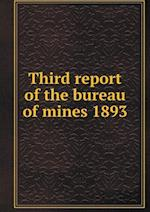 Third report of the bureau of mines 1893
