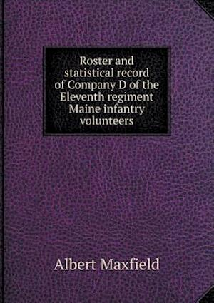 Roster and statistical record of Company D of the Eleventh regiment Maine infantry volunteers