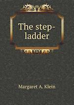 The step-ladder af Margaret a. Klein