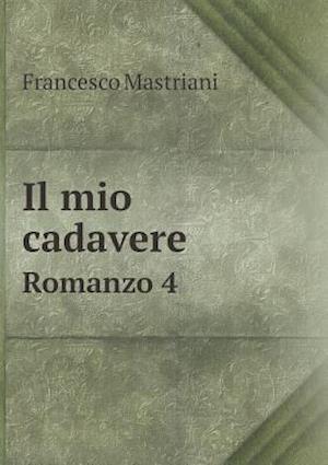 Il Mio Cadavere Romanzo 4