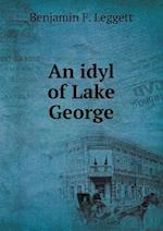 An Idyl of Lake George af Benjamin F. Leggett