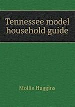 Tennessee model household guide af Mollie Huggins