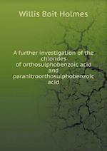 A further investigation of the chlorides of orthosulphobenzoic acid and paranitroorthosulphobenzoic acid