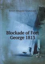 Blockade of Fort George 1813