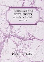 Intensives and Down-Toners a Study in English Adverbs af Cornelis Stoffel