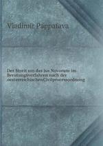 Der Streit Um Das Jus Novorum Im Berutungsverfahren Nach Der Oesterreichischencivilprocessordnung af Vladimir Pappafava