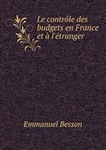Le Controle Des Budgets En France Et A L'Etranger af Emmanuel Besson