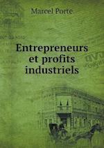Entrepreneurs Et Profits Industriels af Marcel Porte