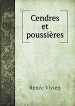 Cendres Et Poussieres af Renee Vivien