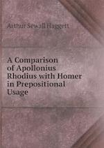 A Comparison of Apollonius Rhodius with Homer in Prepositional Usage af Arthur Sewall Haggett