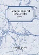 Recueil GE Ne Ral Des Sotties Tome 1 af Emile Picot
