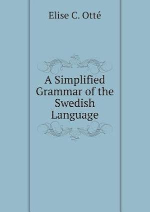 A Simplified Grammar of the Swedish Language