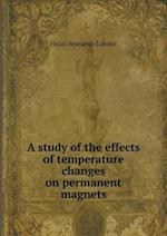 A study of the effects of temperature changes on permanent magnets af Hiram Benjamin Loomis