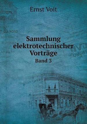 Sammlung Elektrotechnischer Vortrage Band 3