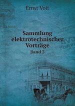 Sammlung Elektrotechnischer Vortrage Band 3 af Ernst Voit