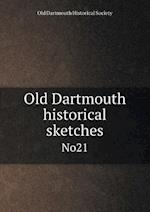 Old Dartmouth Historical Sketches No21 af Old Dartmouth Historical Society