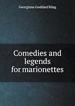 Comedies and Legends for Marionettes af Georgiana Goddard King