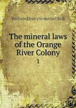 The mineral laws of the Orange River Colony 1