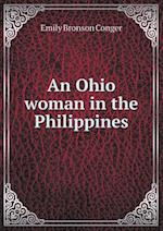 An Ohio Woman in the Philippines af Emily Bronson Conger