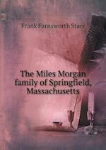 The Miles Morgan Family of Springfield, Massachusetts af Frank Farnsworth Starr