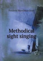 Methodical Sight Singing af Frederic Woodman Root
