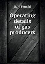 Operating details of gas producers