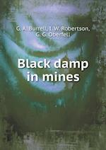 Black Damp in Mines af G. a. Burrell, G. G. Oberfell, I. W. Robertson