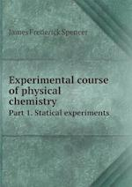 Experimental Course of Physical Chemistry Part 1. Statical Experiments